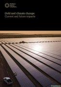 世界黄金协会最新发布《黄金与气候变化:当前及未来的影响》报告(附电子版链接)